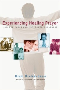 "Defining Healing: A Review of Rick Richardson's book ""Experiencing Healing Prayer"""