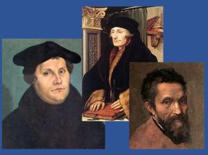 Cultural Change Agents: Erasmus, Martin Luther, and Michelangelo (Part 1 of 2)