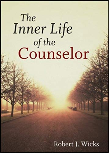 """The Inner Life of a Counselor"" by Robert J. Wicks"
