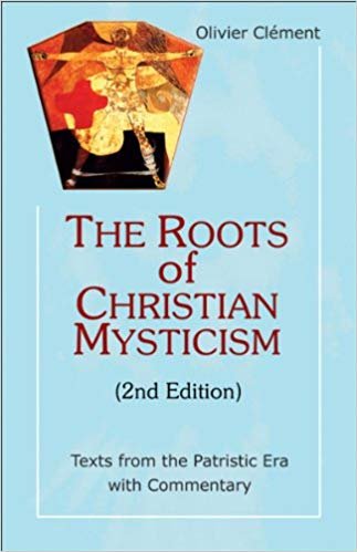 """The Roots of Christian Mysticism"" by Olivier Clement"