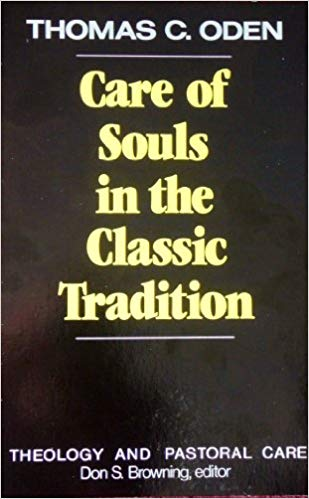 """Care of Souls in the Classic Tradition"" by Thomas C. Oden"