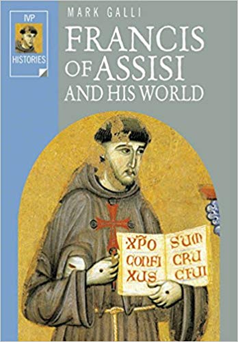 """Francis of Assisi and His World"" by Mark Galli"