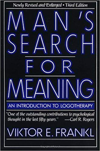"""Man's Search for Meaning: An Introduction to Logotherapy"" by Viktor E. Frankl"